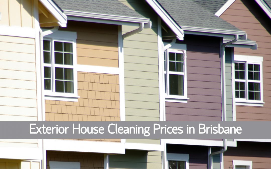Exterior House Cleaning Prices in Brisbane