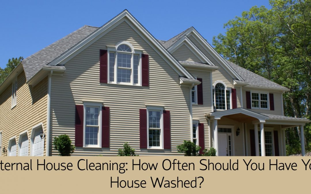 External House Cleaning: How Often Should You Have Your House Washed?