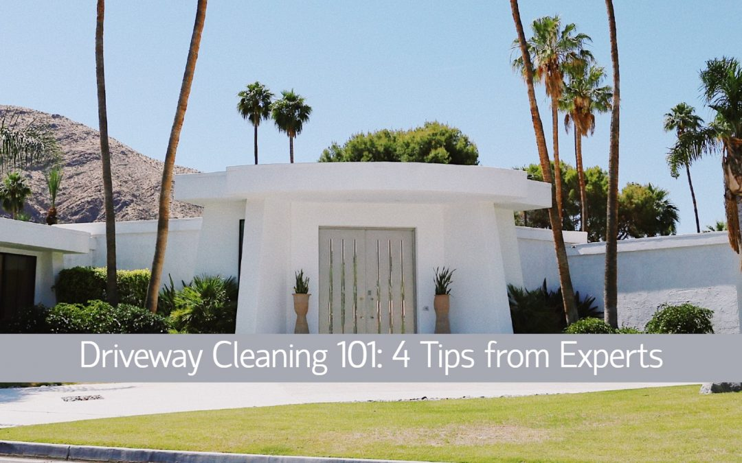 Driveway Cleaning 101: 4 Tips from Experts