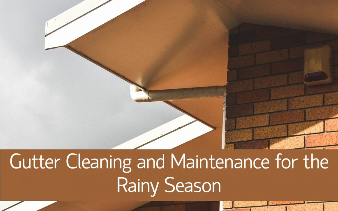Gutter Cleaning and Maintenance for the Rainy Season